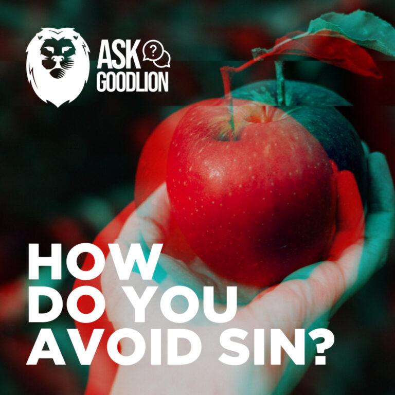 Q&A – How Do You Avoid Sin?