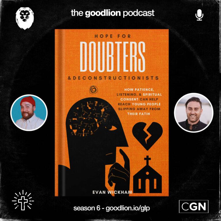 Evan Wickham: Hope for Doubters & Deconstructionists